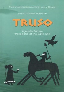 Truso legenda Bałtyku. The legend of the Baltic Sea