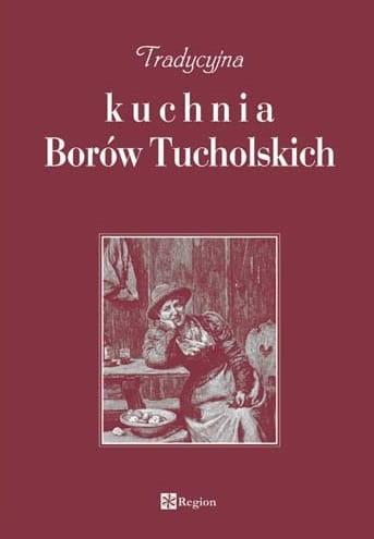 Tradycyjna Kuchnia Borów Tucholskich
