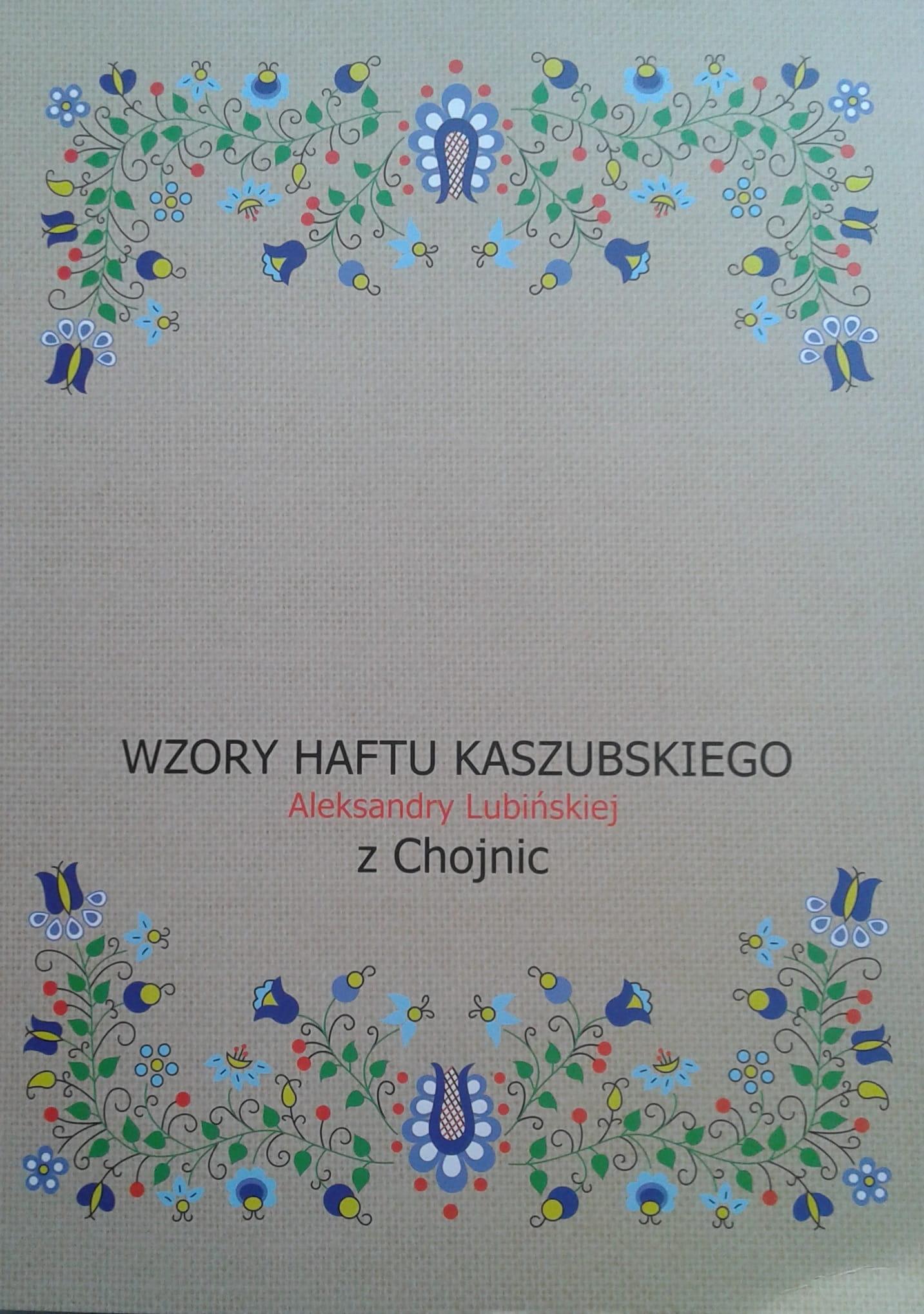 Wszystkie nowe Wzory haftu kaszubskiego Aleksandry Lubińskiej z Chojnic CZEC SL62